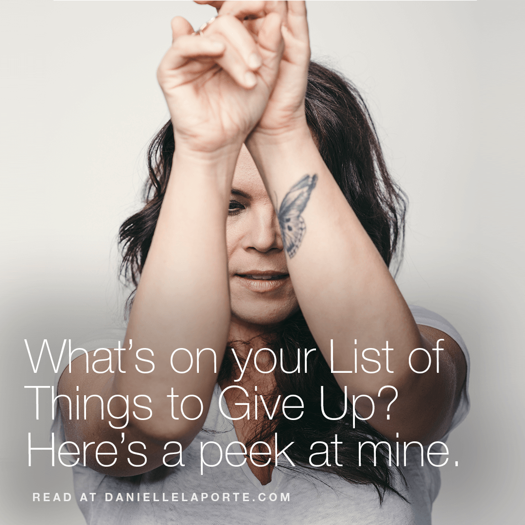 Danielle-LaPorte-List-of-things-to-give-up-2
